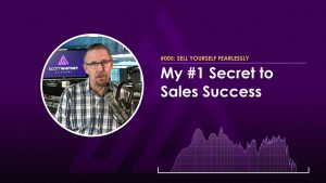 My #1 Secret to Sales Success - Sell Yourself Fearlessly 005